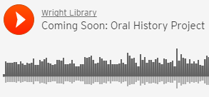 Oral History Project - Coming Soon