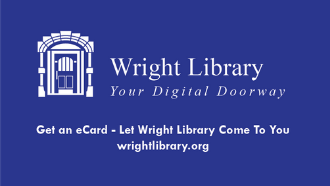 let wright library come to you get an ecard