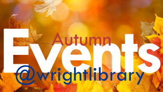 Autumn Events @wrightlibrary