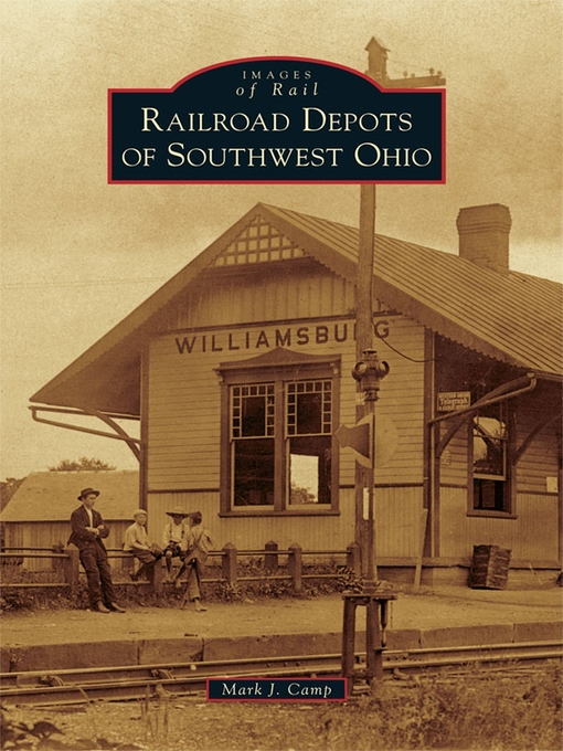 Railroad Depots of Southwest Ohio